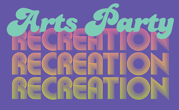 Arts Party: Recreation